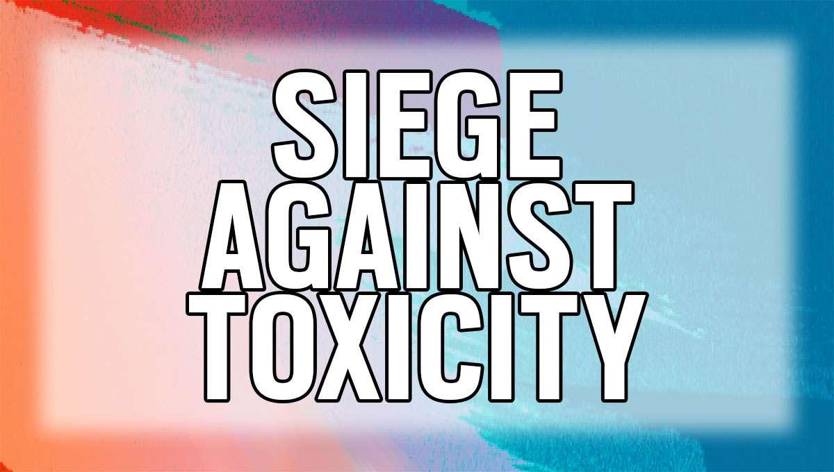 Rainbow Six against Toxicity